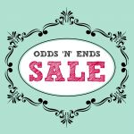 ODDS & ENDS SALE